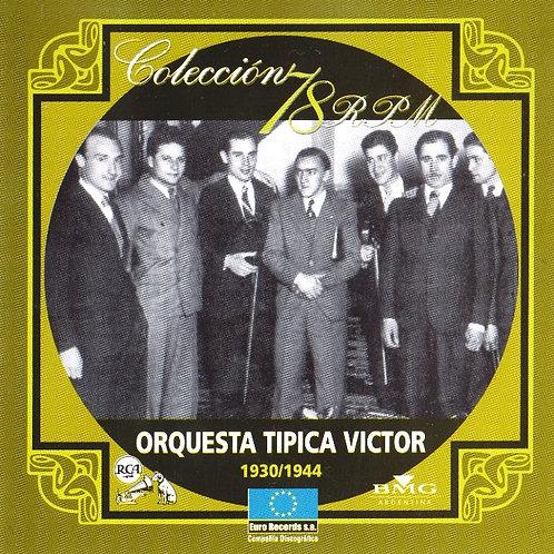 """ORQUESTA TIPICA VICTOR """"1930/1944"""""""