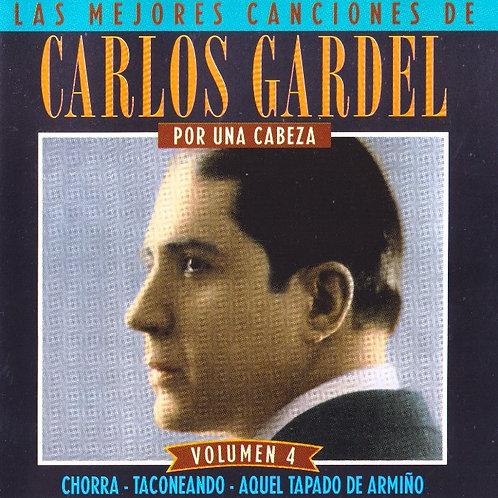 """CARLOS GARDEL """"Por Una Cabeza"""" Vol 4"""