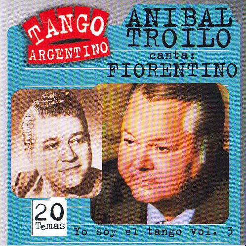"ANIBAL TROILO ""Yo Soy El Tango"" Vol 3."