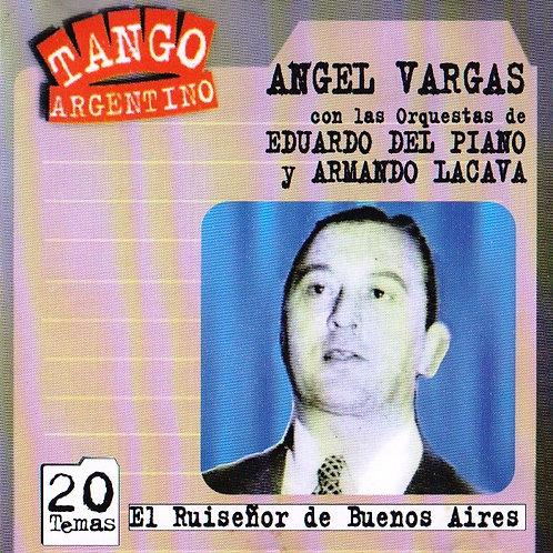 """ANGEL VARGAS """"El Ruiseñor de Buenos Aires"""""""
