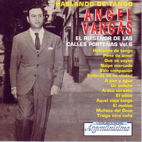 """ANGEL VARGAS """"Hablando de Tangos"""""""