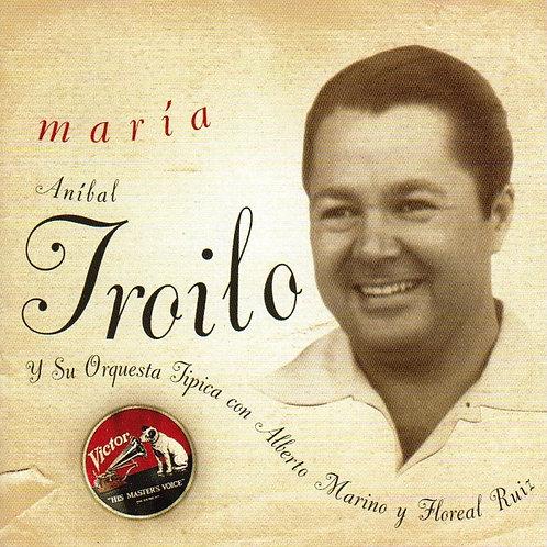 "ANIBAL TROILO ""Maria"""