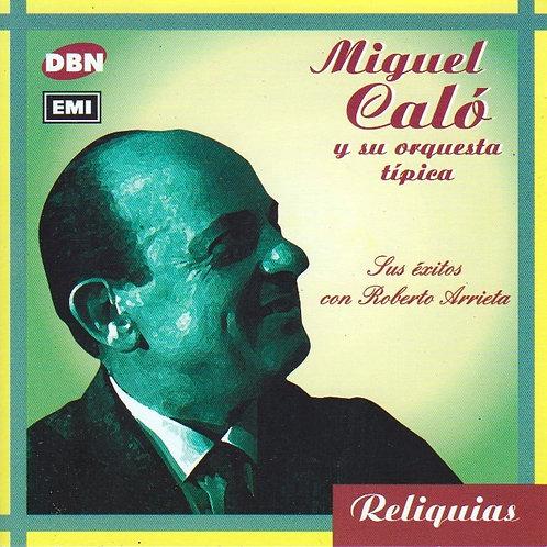 """MIGUEL CALO  """"Sus Exitos con Roberto Arrieta"""""""