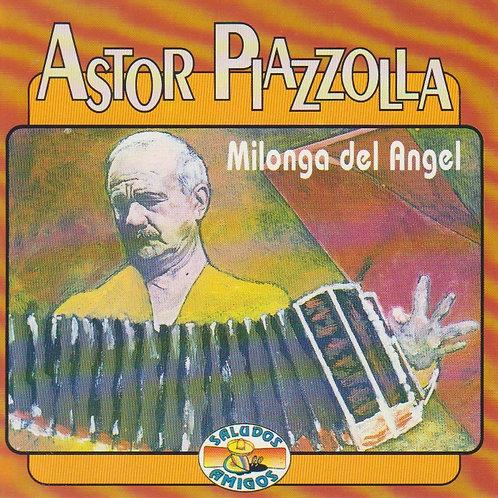 "ASTOR PIAZZOLLA ""Milonga del Angel"""