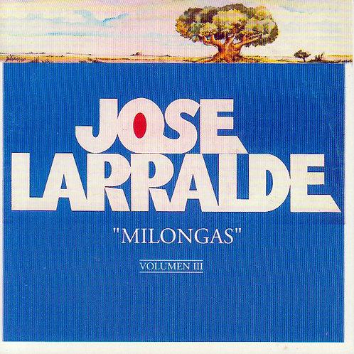 José Larralde MILONGAS Vol.3