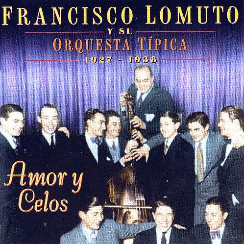 """FRANCISCO LOMUTO """"Amor y Celos"""""""