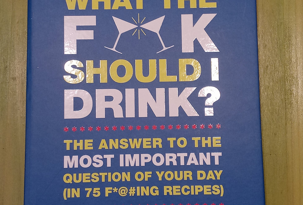 What The F&!k Should I Drink?