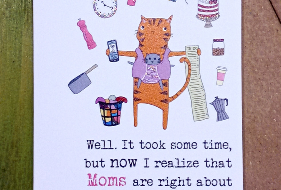 Mom's Are Right Card
