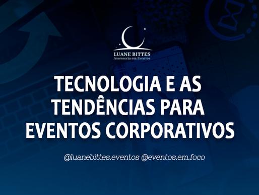 Tecnologia de ponta...Tendências para eventos corporativos!