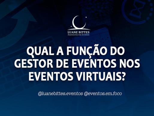 Qual a função do gestor de eventos nos eventos virtuais?