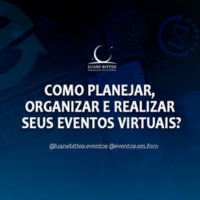 Como planejar e organizar seus eventos virtuais?