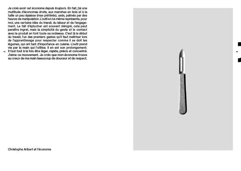 46 CHEFS, 1 OUTIL, 46 HISTOIRES PERSONNELLES   AUTEUR-PHOTOGRAPHE : LAURENT DUPONT DIRECTION ARTISTIQUE : NICOLAS ROUVIERE EDITEUR : KERIBUS COUVERTURE IRISEE ARGENT NOMBRE DE PAGES : 144 P FORMAT : 190 X 270 MM ISBN : 979-1091713030 OCTOBRE 2014
