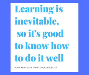 Learning is inevitable and it's good to know how to do it well.