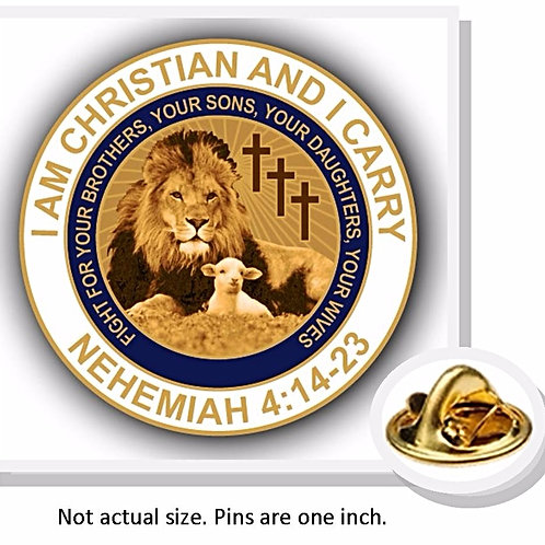 "Lion & Lamb Pin: ""I am Christian and I Carry"" Nehemiah 4:14-23"