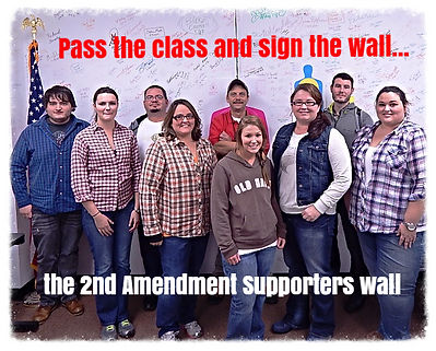 Pass your class and then show support for the 2nd Amendment by signing our wall.  Show the world you support firearms rights.