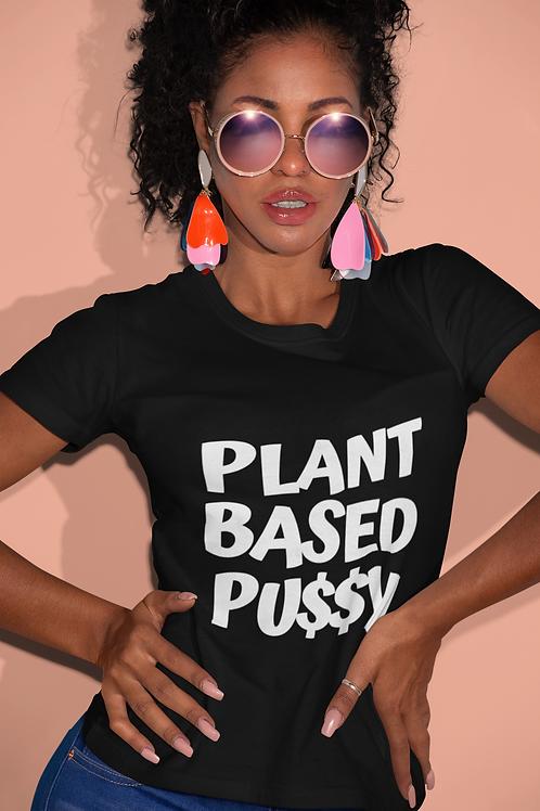 Plant Based Pu$$y Tee