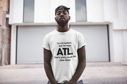I'm not perfect, but I'm from ATL