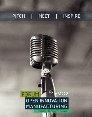 3e édition du Forum Open Innovation Manufacturing : venez-pitcher!