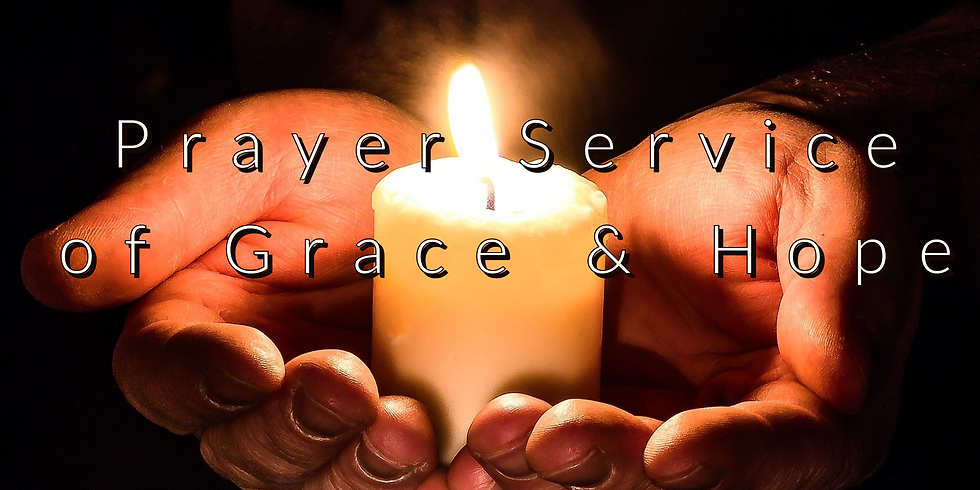 Prayer Service of Grace and Hope