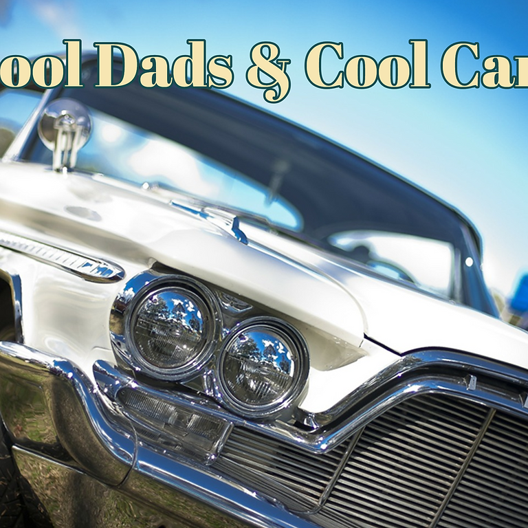 Cool Dads & Cool Cars