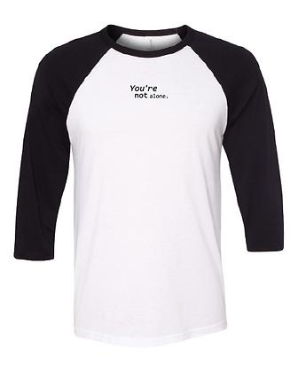 You're Not Alone Raglan T-Shirt