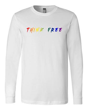Think Free Rainbow Long Sleeve - Limited Qty