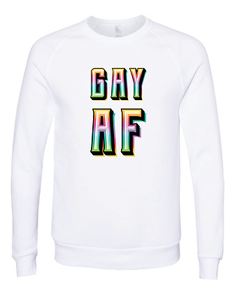 GAY AF Crew Neck Sweatshirt