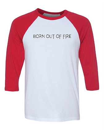 Born Out Of Fire Baseball Tee
