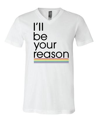 I'll Be Your Reason Rainbow V-Neck