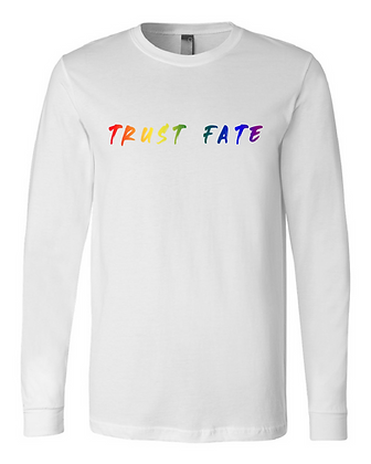 Trust Fate Rainbow Long Sleeve - Limited Qty