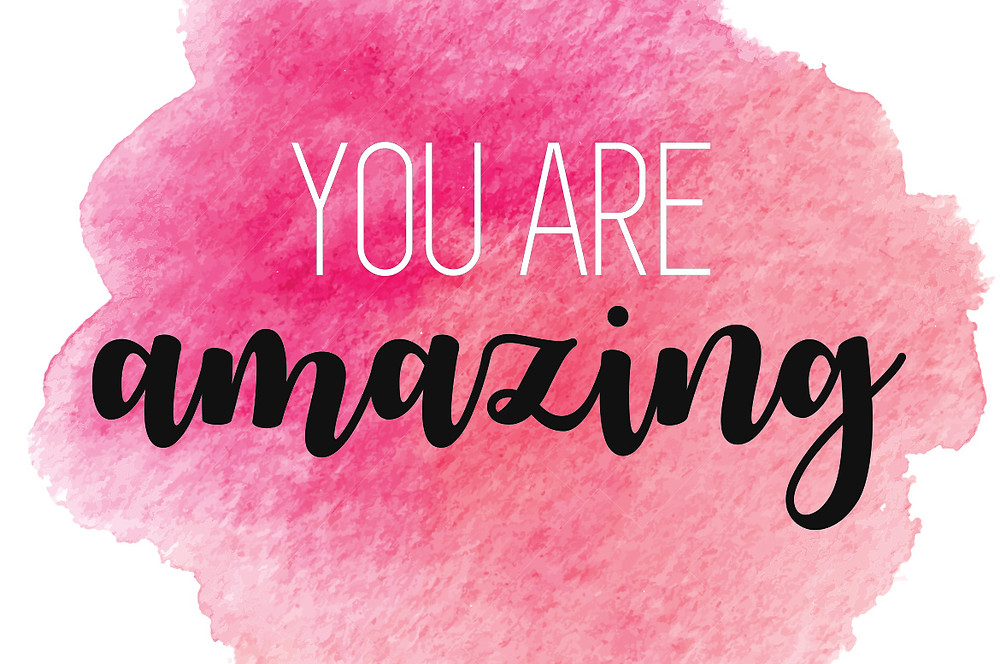 You Are Amazing. You Deserve to be Happy & Healthy!