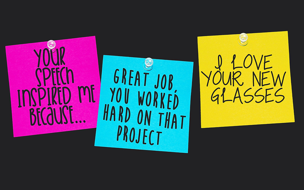 """3 Post-It Notes. """"Your Speech Inspired Me Because..."""", """"Great Job You Worked Hard On That Project""""; """"I Like Your New Glasses"""""""