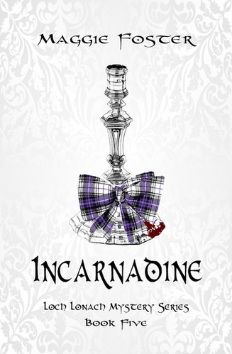 Incarnadine: Loch Lonach Mysteries Book Five