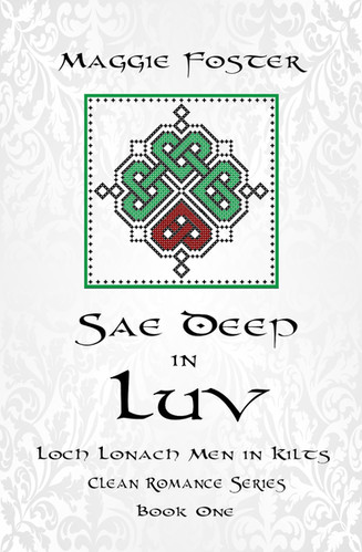 Sae Deep in Luv: Loch Lonach Men in Kilts Series, Book 1