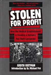 Stolen for Profit: How the Medical Establishment Is Funding a National Pet-Theft Conspiracy by Judith Reitman