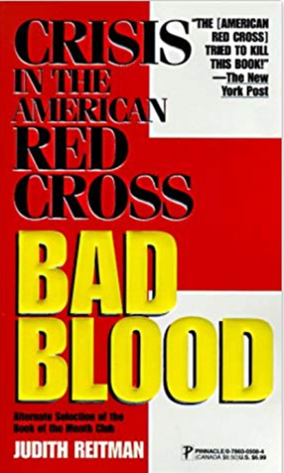 Bad Blood: Crisis in the American Red Cross by Judith Reitman