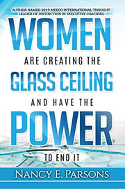 Women Are Creating the Glass Ceiling by Nancy Parsons