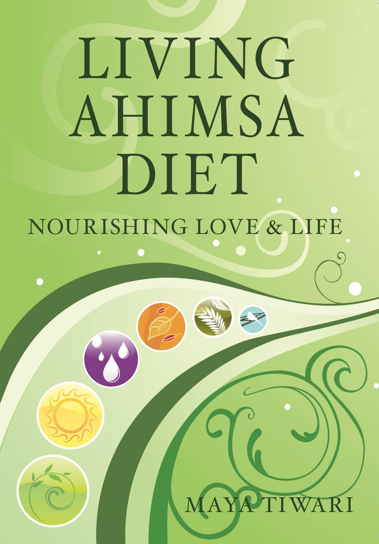 Living Ahimsa Diet by Maya Tiwari