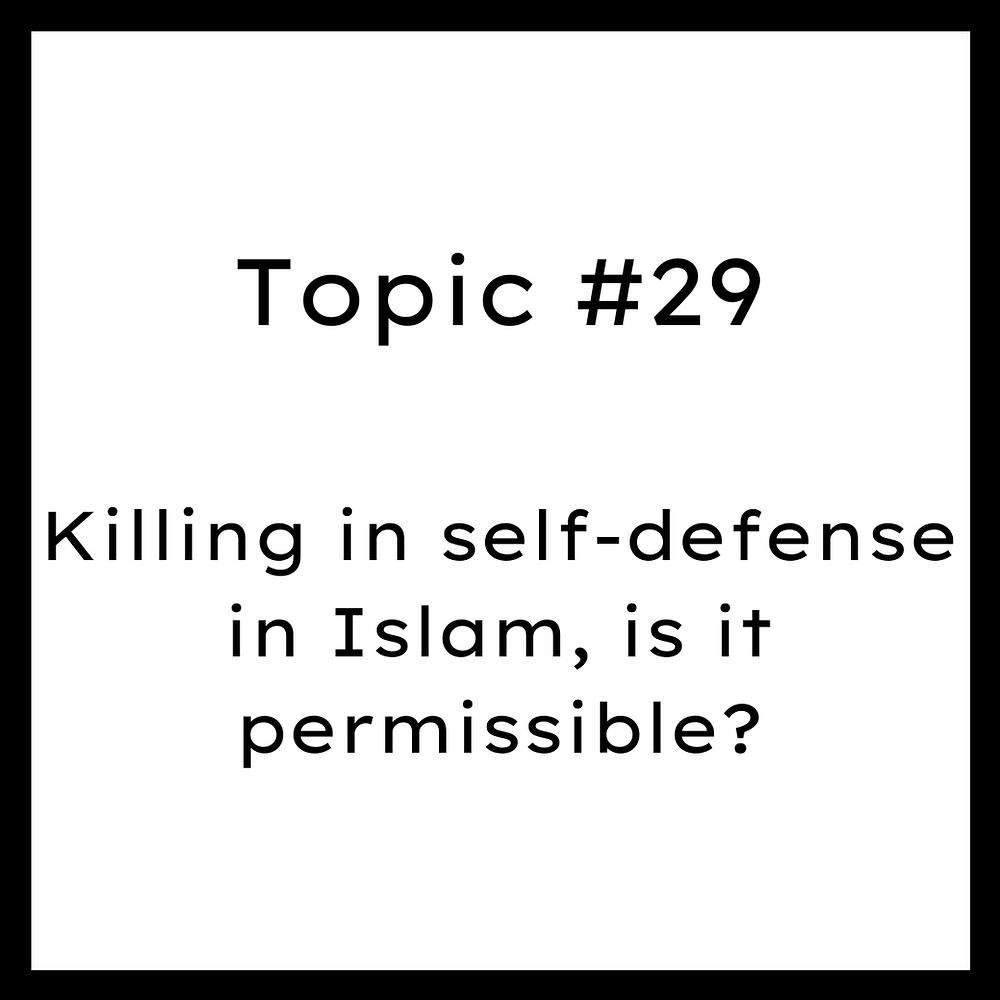Killing in self-defense in Islam, is it permissible?