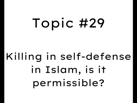 Topic #29: Killing in self-defense in Islam, is it permissible?