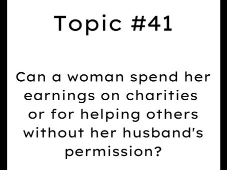 Topic #41: Can a woman spend her earnings for helping others without her husband's permission?