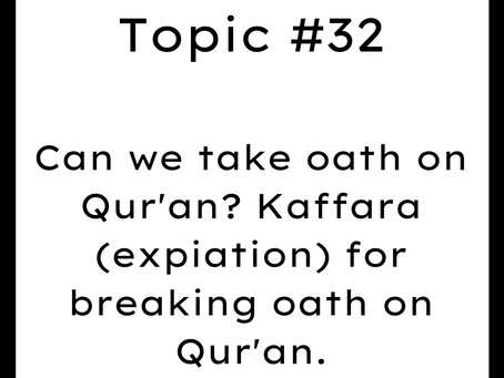 Topic #32: Can we take oath on Quran? Kaffara (expiation) for breaking oath on Quran.