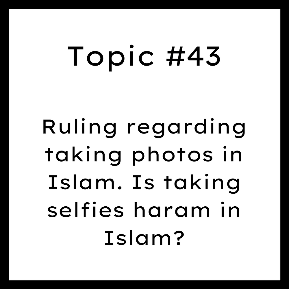 Ruling regarding taking photos in Islam. Is taking selfies haram in Islam?