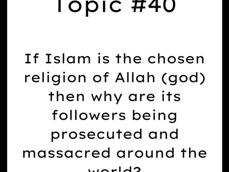 Topic #40: If Islam is the chosen religion of Allah then why are muslims being massacred all around?