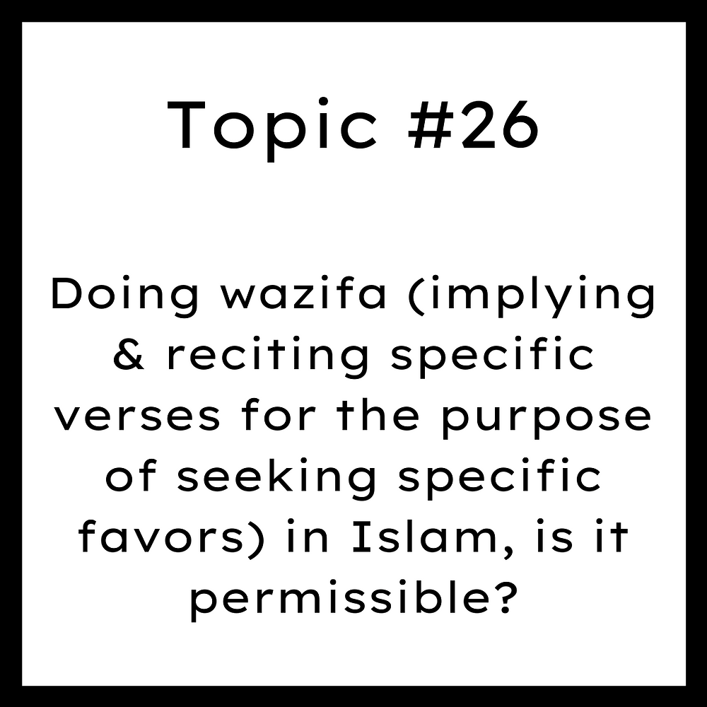 Doing wazifa (implying & reciting specific verses for the purpose of seeking specific favors) in Islam, is it permissible?