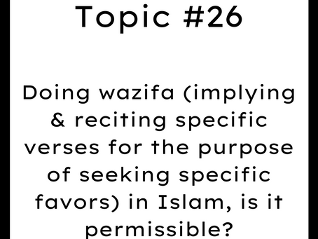 Topic #26: Doing wazifa in Islam, is it permissible?