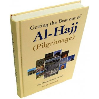 Getting The Best Out Of Al-Hajj (Pilgrimage)