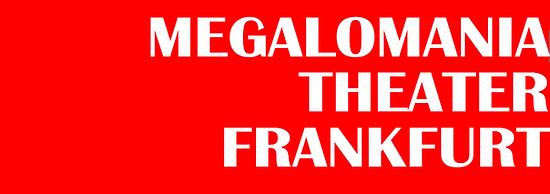 Megalomania-Theater-Frankfurt.png