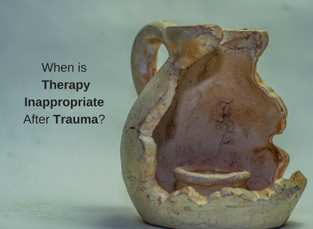 When is Therapy Inappropriate After Trauma?