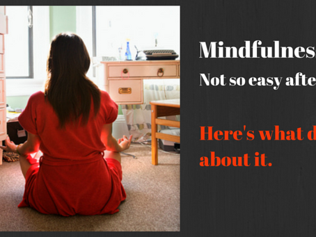 Mindfulness. Not So Easy After All
